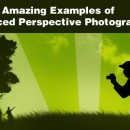 101 Amazing Examples Of Forced Perspective Photography